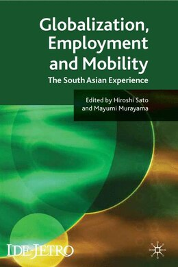 Book Globalisation And Employment In South Asia: The South Asian Experience by Mayumi Murayama
