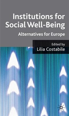 Book Institutions For Social Well Being: Alternatives for Europe by Lilia Costabile