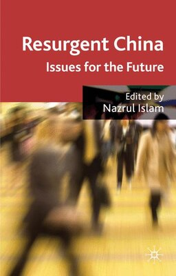 Book Resurgent China: Issues for the Future by Nazrul Islam