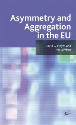 Book Asymmetry and Aggregation in the EU by David G. Mayes
