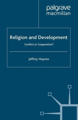 Book Religion And Development: Conflict or Cooperation? by Jeffrey Haynes