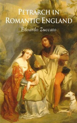 Book Petrarch In Romantic England by Edoardo Zuccato
