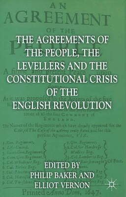 Book The Agreements of the People, the Levellers, and the Constitutional Crisis of the English… by Philip Baker