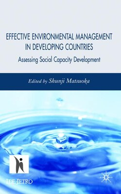 Book Effective Environmental Management In Developing Countries: Assessing Social Capacity Development by Shunji Matsuoka