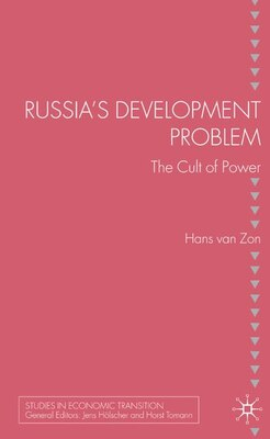 Book Russia's Development Problem: The Cult of Power by Hans Van Zon