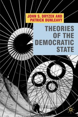 Book Theories of the Democratic State by John S Dryzek