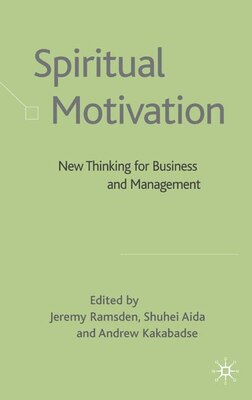 Book Spiritual Motivation: New Thinking for Business and Management by Jeremy Ramsden