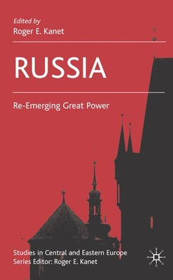 Book Russia: Re-Emerging Great Power by Roger E. Kanet