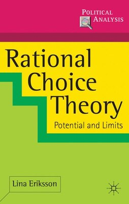Book Rational Choice Theory: Potential and Limits by Lina Eriksson