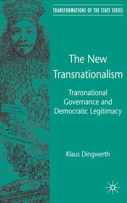 Book The New Transnationalism: Private Transnational Governance and its Democratic Legitimacy by Klaus Dingwerth