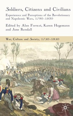 Book Soldiers, Citizens And Civilians: Experiences and Perceptions of the French Wars, 1790-1820 by Karen Hagemann