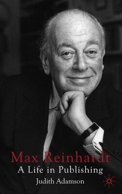 Book Max Reinhardt: A Life in Publishing by Judith Adamson