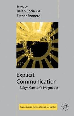 Book Explicit Communication: Robyn Carston's Pragmatics by Belén Soria