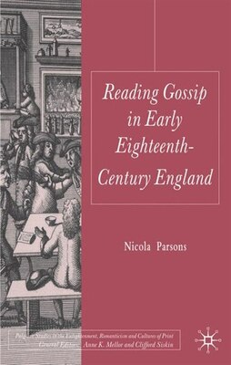 Book Reading Gossip in Early Eighteenth-Century England by Nicola Parsons