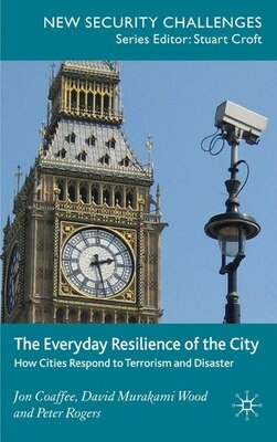 Book The Everyday Resilience of the City: How Cities Respond to Terrorism and Disaster by Jon Coaffee