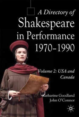 Book A Directory of Shakespeare in Performance 1970-1990: Volume 2, USA and Canada by Katharine Goodland