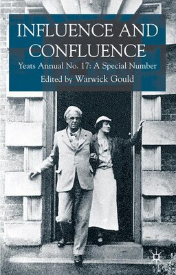 Book Influence And Confluence: Yeats Annual No. 17: A Special Number by Warwick Gould
