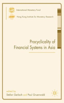 Book Procyclicality Of Financial Systems In Asia by S. Gerlach
