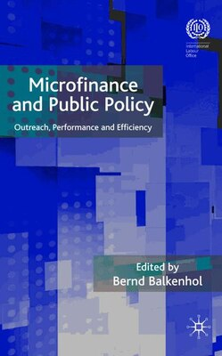 Book Microfinance And Public Policy: Outreach, Performance and Efficiency by Bernd Balkenhol
