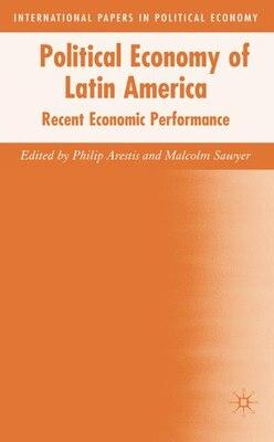 Book Political Economy Of Latin America: Recent Economic Performance by Philip Arestis
