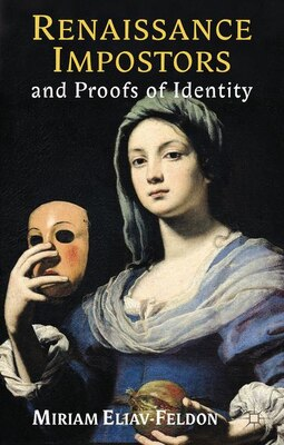 Book Renaissance Impostors and Proofs of Identity: Exposing Imposters by Miriam Eliav-Feldon