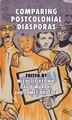 Comparing Postcolonial Diasporas by M. Keown