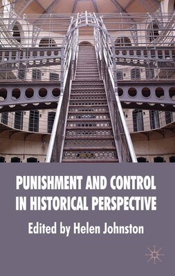 Book Punishment and Control in Historical Perspective by Helen Johnston