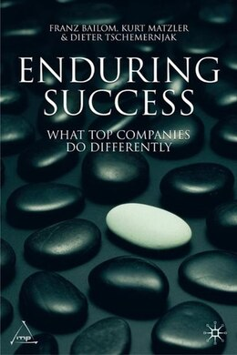 Book Enduring Success: What Top Companies Do Differently by Kurt Matzler