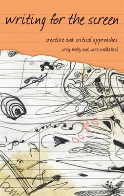 Book Writing for the Screen: Creative and Critical Approaches by Craig Batty