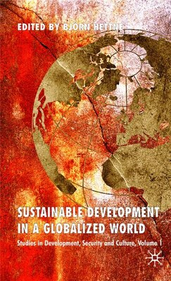 Book Sustainable Development In A Globalized World: Studies in Development, Security and Culture by Björn Hettne