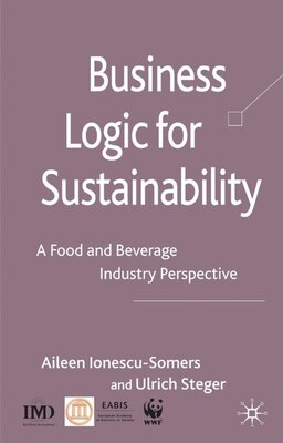 Book Business Logic For Sustainability: A Food and Beverage Industry Perspective by Aileen Ionescu-Somers