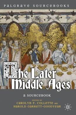 Book The Later Middle Ages: A Sourcebook by Carolyn Collette