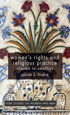 Book Women's Rights and Religious Practice: Claims in Conflict by Alison L. Boden