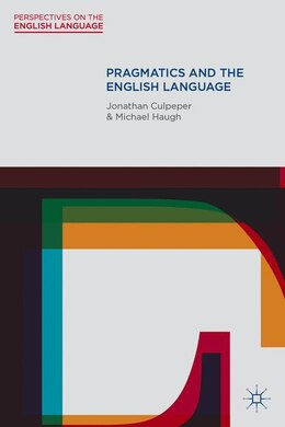 Book Pragmatics And The English Language by Jonathan Culpeper