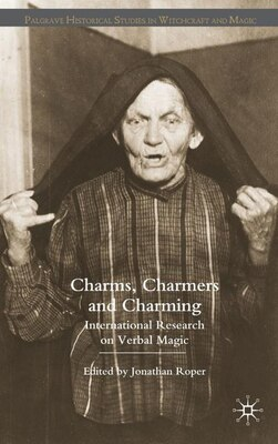 Book Charms, Charmers And Charming: International Research on Verbal Magic by Jonathan Roper