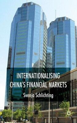Book Internationalising China's Financial Markets by Svenja Schlichting