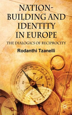 Book Nation-Building and Identity in Europe: The Dialogics of Reciprocity by Rodanthi Tzanelli