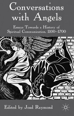 Book Conversations With Angels: Essays Towards a History of Spiritual Communication, 1100-1700 by Joad Raymond