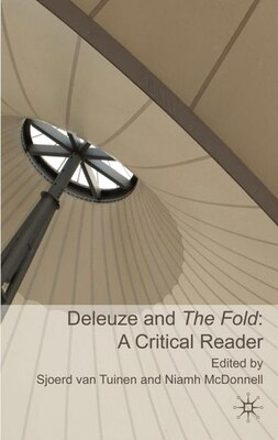 Book Deleuze and the Fold: A Critical Reader by Sjoerd van Tuinen