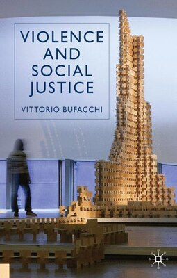Book Violence And Social Justice by Vittorio Bufacchi