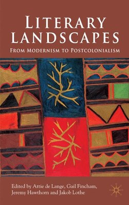 Book Literary Landscapes: From Modernism to Postcolonialism by Attie De Lange