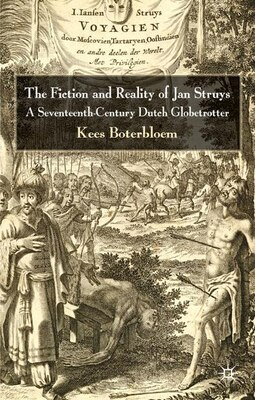 Book The Fiction & Reality of Jan Struys: A Seventeenth-Century Dutch Globetrotter by Kees Boterbloem