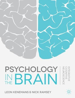 Book Psychology in the Brain: Integrative Cognitive Neuroscience by Leon Kenemans