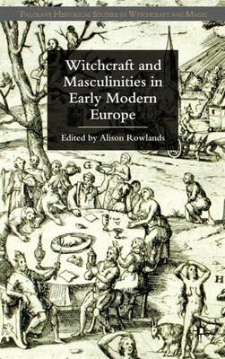 Book Witchcraft and Masculinities in Early Modern Europe by Alison Rowlands