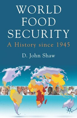Book World Food Security: A History since 1945 by D. John Shaw