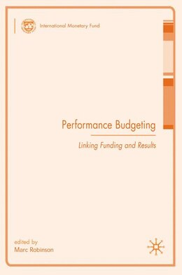 Book Performance Budgeting: Linking Funding and Results by Marc Robinson