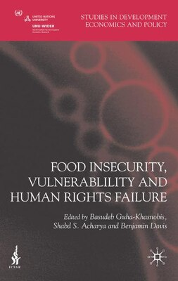 Book Food Insecurity, Vulnerability And Human Rights Failure by Basudeb Guha-Khasnobis