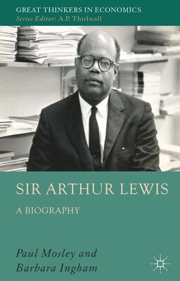 Book Sir Arthur Lewis: A Biography by Paul Mosley