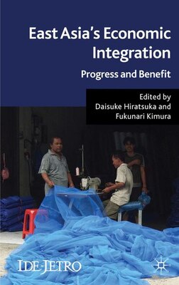 Book East Asia's Economic Integration: Progress and Benefit by Daisuke Hiratsuka