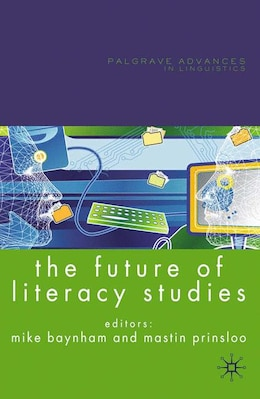 Book The Future of Literacy Studies by Mike Baynham